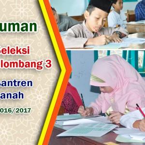 Pengumuman Hasil Ujian Seleksi Gelombang 3 Santri Baru Pondok Pesantren Darul Amanah Sukorejo Kendal Jawa Tengah Tahun Pelajaran 2016/2017