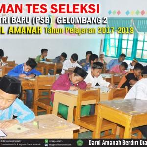 PENGUMUMAN TES SELEKSI PENDAFTARAN SANTRI BARU (PSB) GELOMBANG 2 Pesantren Darul Amanah Sukorejo Kendal Jawa Tengah