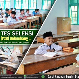 PENGUMUMAN TES SELEKSI Pendaftaran Santri Baru (PSB) Gelombang 1 Pondok Pesantren Darul Amanah, Ngadiwarno, Sukorejo, Kendal, Jawa Tengah