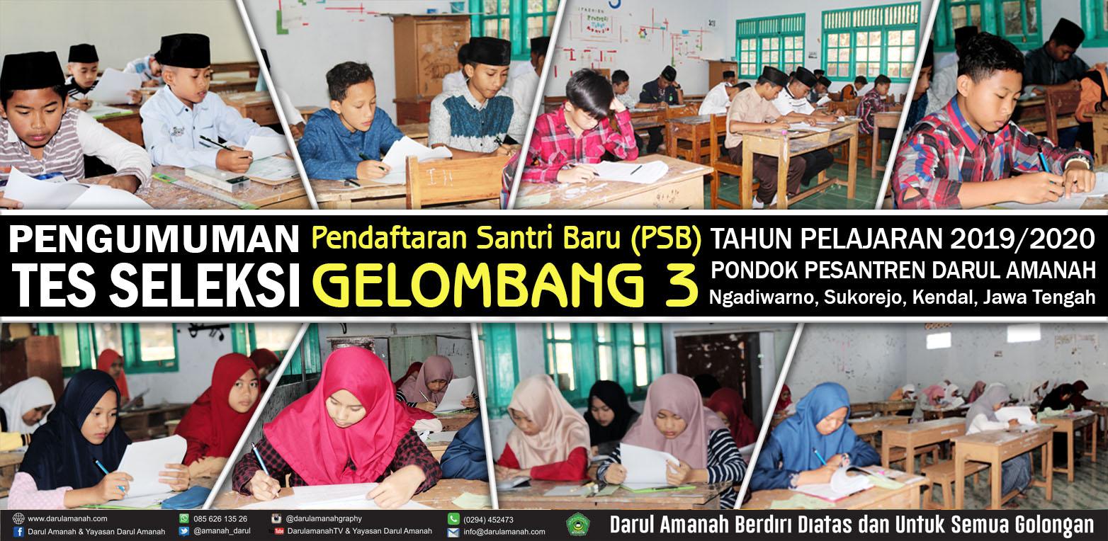 PENGUMUMAN TES SELEKSI PENDAFTARAN SANTRI BARU (PSB) GELOMBANG 3 Pondok Pesantren Darul Amanah Tp. 2019/2020 Ngadiwarno, Sukorejo, Kendal, Jawa Tengah