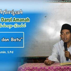"Kajian Kitab Ushfuriyah (Hadits 5) : ""Kisah Manusia dan Batu"" – Ustadz Makinun Amin, S.Pd"
