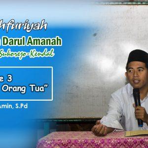 Kajian Kitab Mauidzah Ushfuriyah (Hadits 3) : 'Kisah Tuhan dan Orang Tua' – Ustadz Makinun Amin, S.Pd