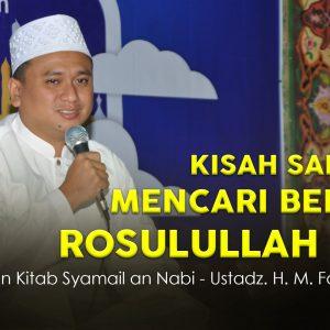 Kajian Kitab Syamail an Nabiy : Kisah Sahabat Mencari Berkah – Ustadz H. Muhammad Fatwa, M.Pd