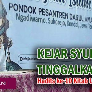 "Kajian Kitab Ushfuriyah (Hadits 10) : ""Kejarlah Syurga, Tinggalkan Neraka"" – Ustadz Makinun Amin, S.Pd"