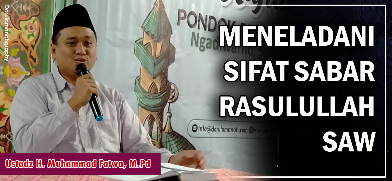 Meneladani Sifat Sabar Rasul – Ust. M. Fatwa, M.Pd