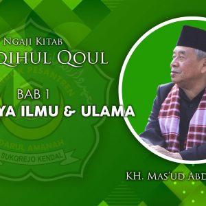 Keutamaan Ilmu dan Ulama' – KH. Mas'ud Abdul Qodir