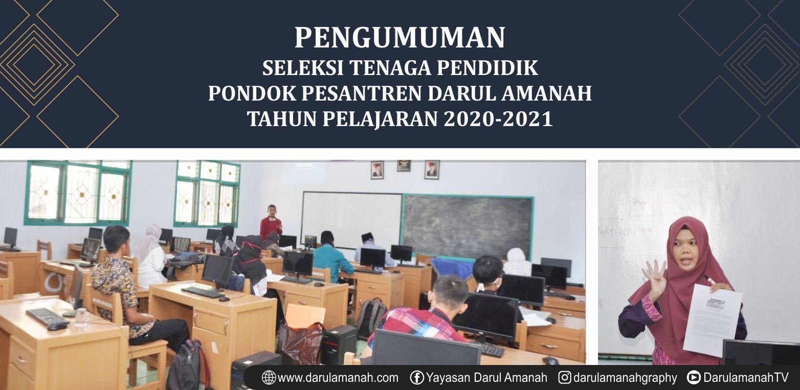 PENGUMUMAN SELEKSI TENAGA PENDIDIK  PONDOK PESANTREN DARUL AMANAH TAHUN PELAJARAN 2020-2021