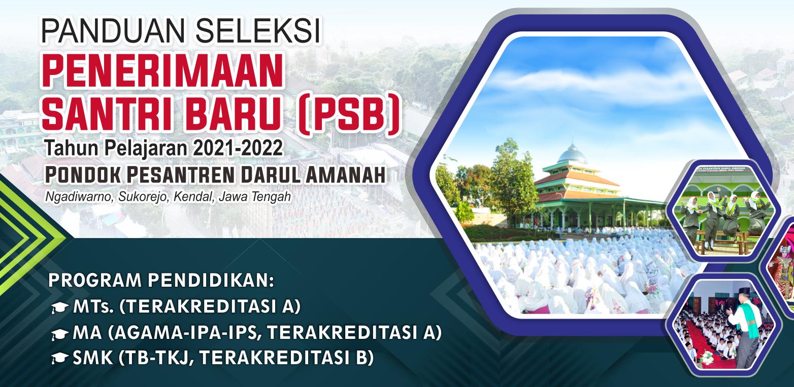 PANDUAN PENERIMAAN SANTRI BARU Tahun Pelajaran 2021-2022 Pondok Pesantren Darul Amanah Ngadiwarno, Sukorejo, Kendal, Jawa Tengah, Indonesia